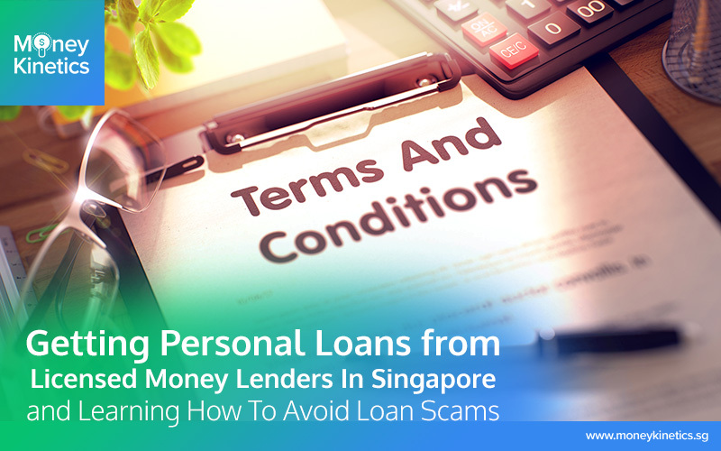 Getting-Personal-Loans-Getting Personal Loans From-Licensed-Money-Lenders-In-Singapore-and-Learning-How-To-Avoid-Loan-Scams-Money-Kinetics