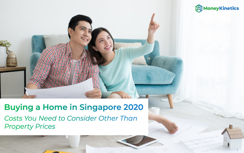 Buying-a-Home-in-Singapore-2020–Costs-You-Need-to-Consider-Other-Than-Property-Prices