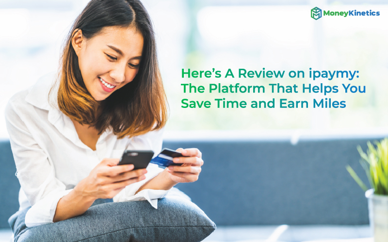 Here's A Review on ipaymy-the Platform That Helps You Save Time and Earn Miles