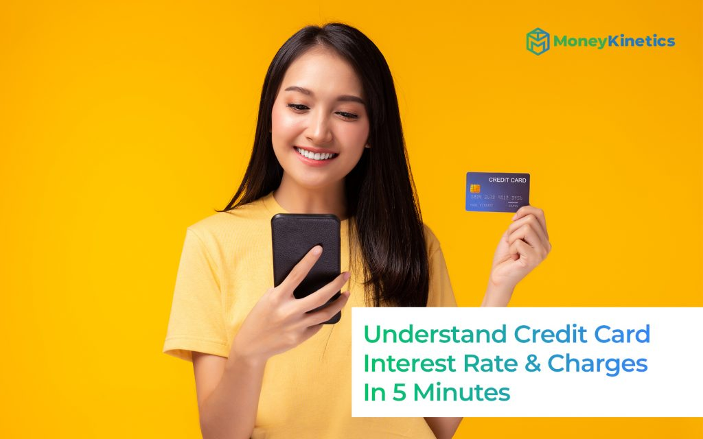 Understand-Credit-Card-Interest-Rate-&-Charges-In-5-Minutes-Money-Kinetics